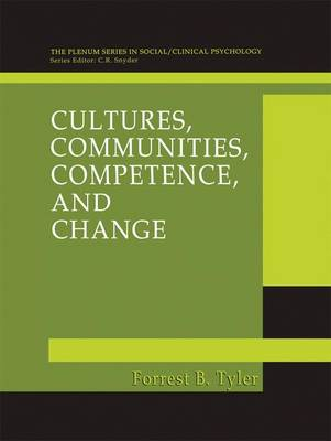 Cultures, Communities, Competence, and Change by Forrest B. Tyler