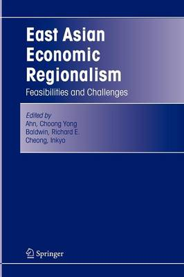 East Asian Economic Regionalism Feasibilities and Challenges by Choong Yong Ahn