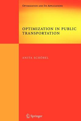 Optimization in Public Transportation Stop Location, Delay Management and Tariff Zone Design in a Public Transportation Network by Anita Schobel