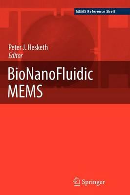 BioNanoFluidic MEMS by Peter J. Hesketh