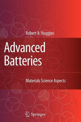 Advanced Batteries Materials Science Aspects by Robert Huggins