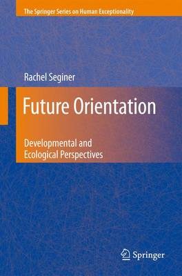 Future Orientation Developmental and Ecological Perspectives by Rachel Seginer