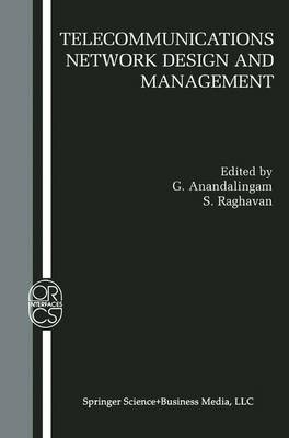 Telecommunications Network Design and Management by G. Anandalingam