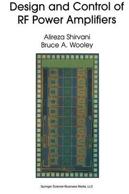 Design and Control of RF Power Amplifiers by Alireza Shirvani, Bruce A. Wooley