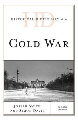 Historical Dictionary of the Cold War by Joseph Smith, Simon Davis