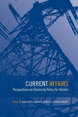 Current Affairs Perspectives on Electricity Policy for Ontario by Douglas W. Reeve