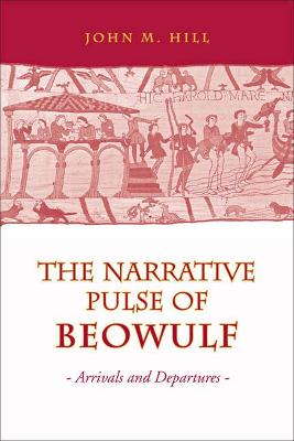 Narrative Pulse of Beowulf Arrivals and Departures by John M. Hill