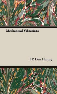 Mechanical Vibrations by J.P. Den Hartog