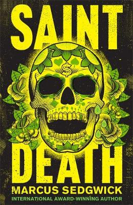 Cover for Saint Death by Marcus Sedgwick