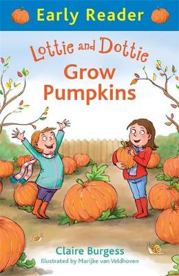 Early Reader: Lottie and Dottie Grow Pumpkins by Claire Burgess