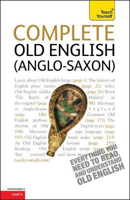 Complete Old English A Comprehensive Guide to Reading and Understanding Old English, with Original Texts by Mark Atherton