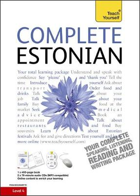 Complete Estonian Beginner to Intermediate Book and Audio Course Learn to read, write, speak and understand a new language with Teach Yourself by Mare Kitsnik, Leelo Kingisepp