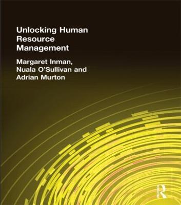 Unlocking Human Resource Management by Margaret Inman, Nuala O'Sullivan, Adrian Murton