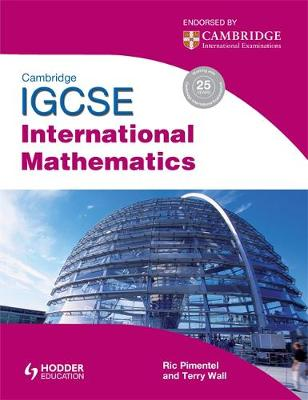 Cambridge IGCSE International Mathematics by Terry Wall, Ric Pimentel