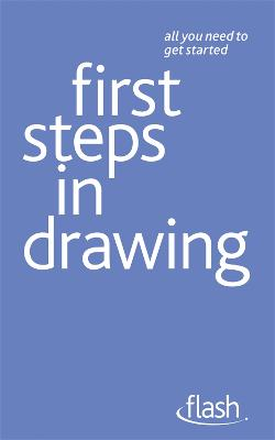 First Steps in Drawing: Flash by Robin Capon