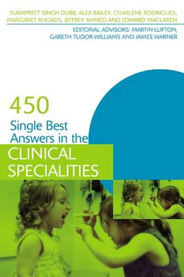 450 Single Best Answers in the Clinical Specialities by Sukhpreet Singh Dubb, Alex Bailey, Charlene Rodrigues, Margaret Rhoads