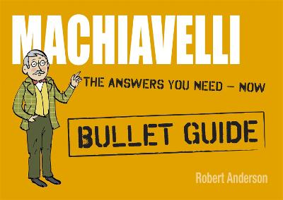 Machiavelli: Bullet Guides by Robert Anderson