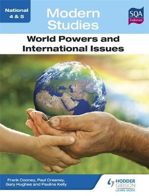 National 4 & 5 Modern Studies: World Powers and International Issues by Frank Cooney, George Clarke, Pauline Kelly