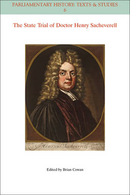 The State Trial of Doctor Henry Sacheverell by Brian Cowan