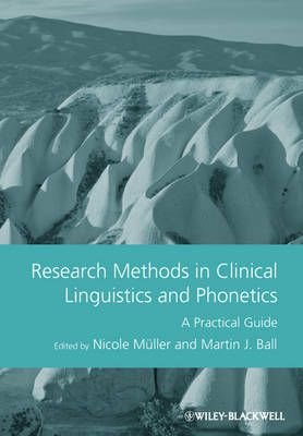 Research Methods in Clinical Linguistics and Phonetics A Practical Guide by Nicole Muller