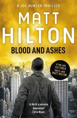 Blood and Ashes by Matt Hilton