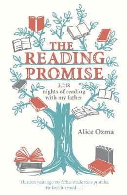The Reading Promise 3,218 Nights of Reading with My Father by Alice Ozma