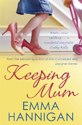 Keeping Mum by Emma Hannigan