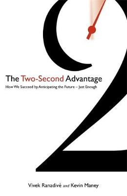 The Two-Second Advantage How we succeed by anticipating the future - just enough by Vivek Ranadive, Kevin Maney