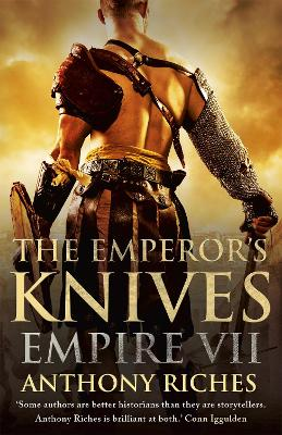 The Emperor's Knives by Anthony Riches