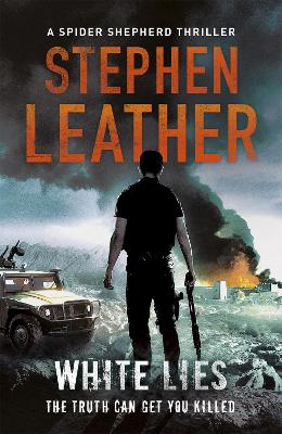 White Lies The 11th Spider Shepherd Thriller by Stephen Leather