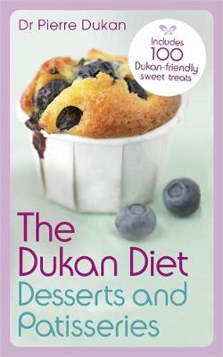 The Dukan Diet Desserts and Patisseries by Pierre Dukan