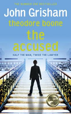 Theodore Boone: the Accused by John Grisham