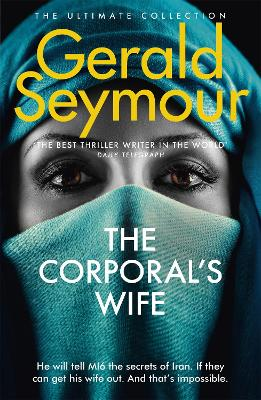 The Corporal's Wife by Gerald Seymour