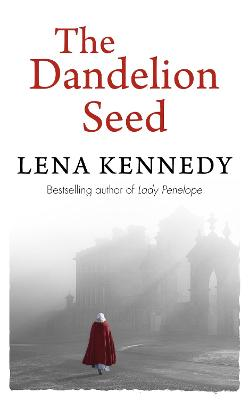 The Dandelion Seed by Lena Kennedy