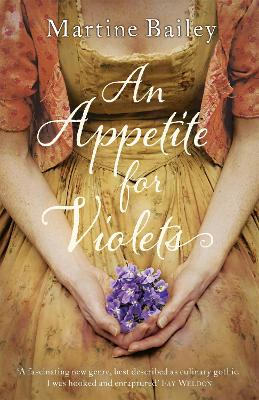 An Appetite for Violets by Martine Bailey
