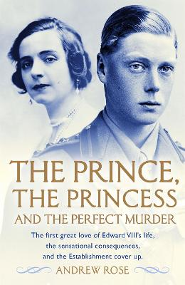 The Prince, the Princess and the Perfect Murder by Andrew Rose
