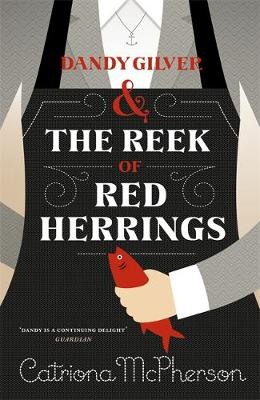 Dandy Gilver and the Reek of Red Herrings by Catriona McPherson