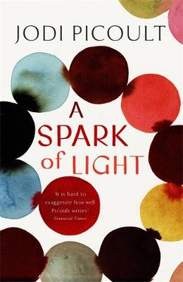 A Spark of Light the fearless new novel from the Number One bestselling author