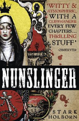 Nunslinger: The Complete Series by Stark Holborn