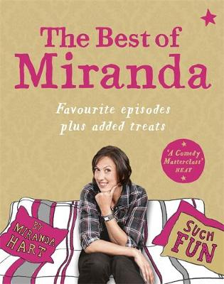 The Best of Miranda Favourite Episodes Plus Added Treats - Such Fun! by Miranda Hart