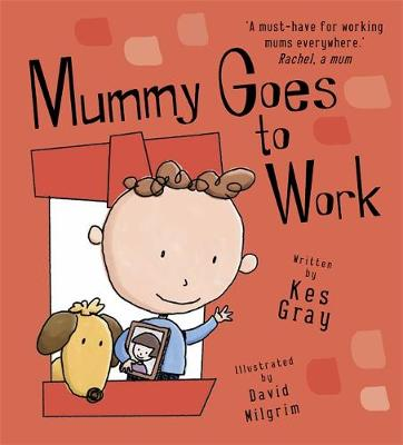 Mummy Goes to Work by Kes Gray