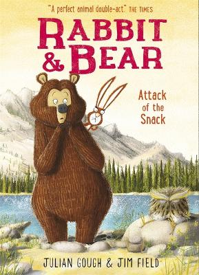 Cover for Rabbit and Bear: Attack of the Snack Book 3 by Julian Gough