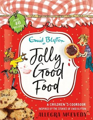 Jolly Good Food by Enid Blyton, Allegra McEvedy