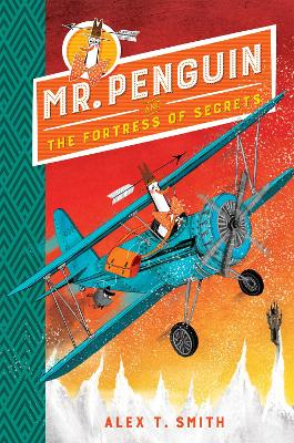 Cover for Mr Penguin and the Fortress of Secrets Book 2 by Alex T. Smith