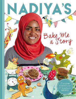 Cover for Nadiya's Bake Me a Story by Nadiya Hussain