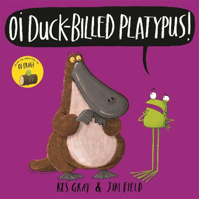 Cover for Oi Duck-billed Platypus! by Kes Gray