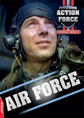 EDGE: Action Force: World War II: Air Force by John Townsend