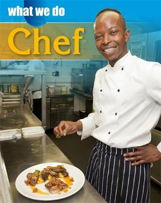 What We Do: Chef by James Nixon