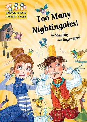 Hopscotch Twisty Tales: Too Many Nightingales! by Sam Hay
