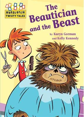 Hopscotch Twisty Tales: The Beautician and the Beast by Karyn Gorman